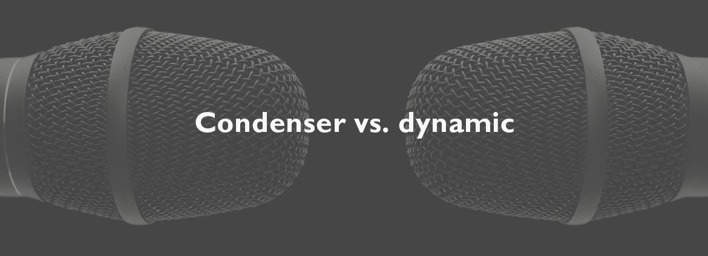 10 statements on condenser mics vs dynamic mics